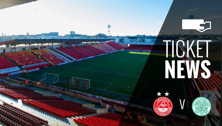 Ticket Details | Aberdeen v Celtic, Wednesday 25th October
