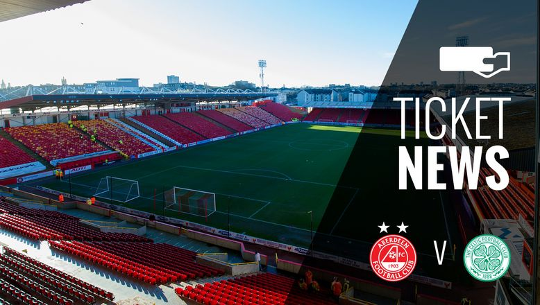Ticket Details | Aberdeen v Celtic, Sat 29th Oct